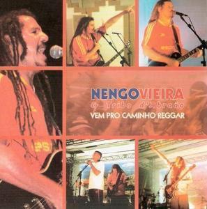 Nengo Vieira - Vem Pro Caminho Reggar - Ao Vivo (2007)