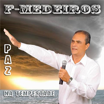 F. Medeiros - Paz Na Tempestade (Play Back)