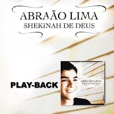 abraao+pb Playback Abraão Lima – Shekinah de Deus