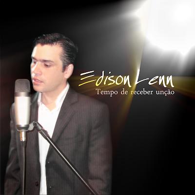 Edison Lenn - Tempo de Receber Un��o (Voz e Playback)