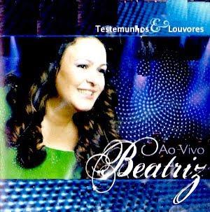 Beatriz - Testemunhos & Louvores - Ao Vivo (2010)