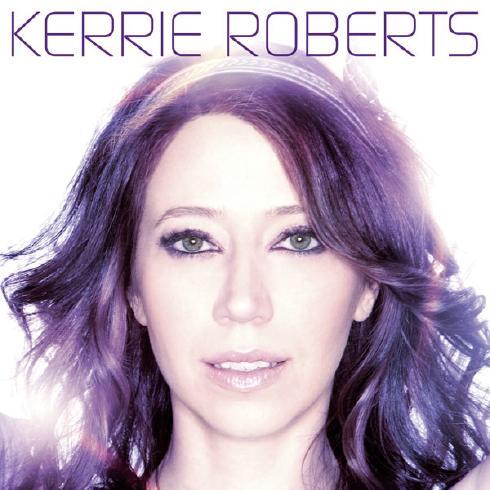 Kerrie Roberts – Kerrie Roberts (2010)