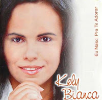 Kelly Bianca - Eu Nasci Pra Te Adorar ( 2009)