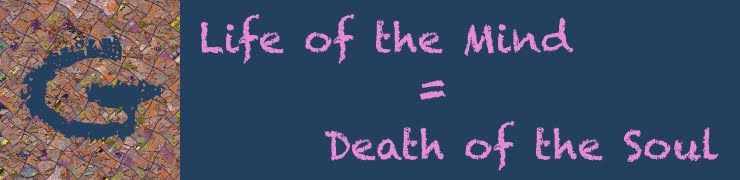 Life of the Mind = Death of the Soul