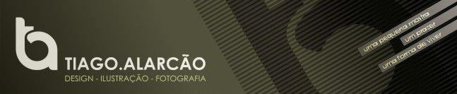 Tiago Alarcão ¬ Design, Ilustração e Fotografia