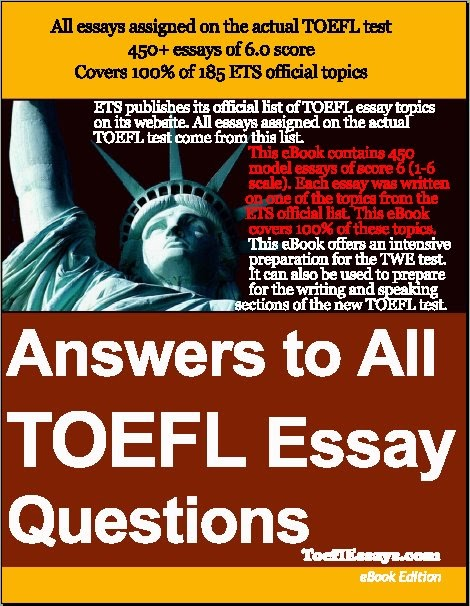 Answers to all toefl essay questions: toeflessays.com