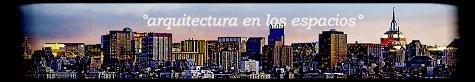 """""""Arquitectura en los espacios"""""""