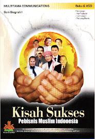 Kisah Sukses Pebisnis Muslim Indonesia