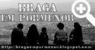 Braga em Pormenor