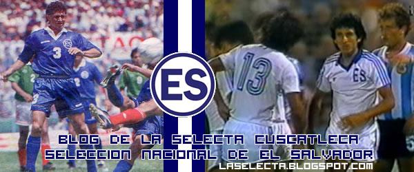 Selección de Fútbol de El Salvador | La selecta