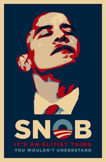 http://1.bp.blogspot.com/_FOIrYyQawGI/SkAB_eQN2SI/AAAAAAAAB7I/ZzuCGkmFGzE/s1600/SnobObama.jpg