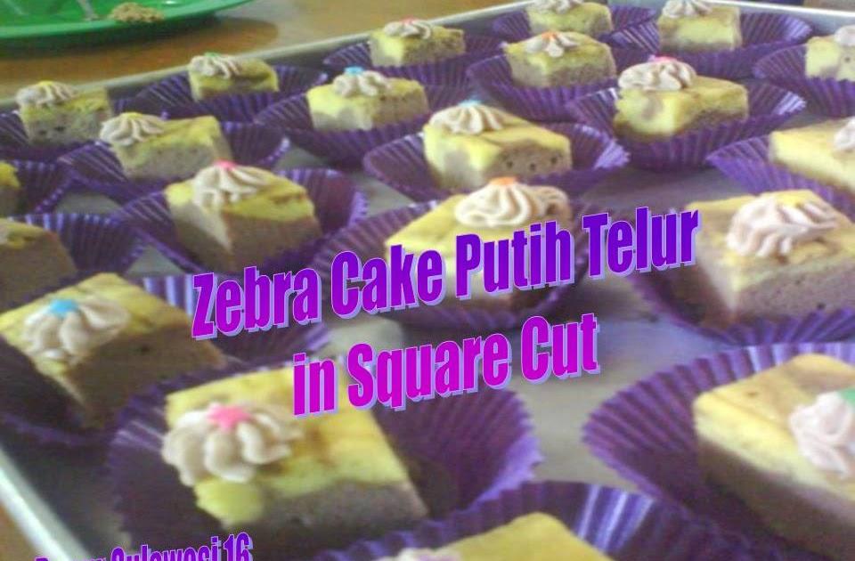 dn'TIR - IbuMamah DewiNik: Zebra Cakes Putih Telur in Square Cuts