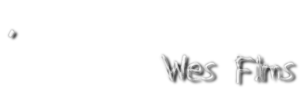 ...Wes Films...