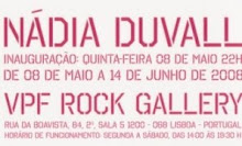 Nádia Duvall - Rock Gallery, 08 Maio a 14 Junho 08