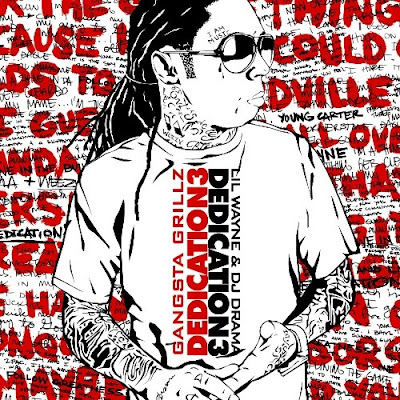DJ Drama & Lil Wayne - Dedication 3. DOWNLOAD MIXTAPE: