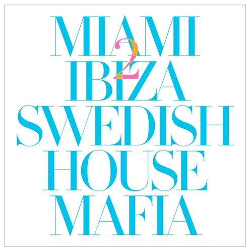 SWEDISH HOUSE MAFIA - MIAMI 2 IBIZA --INSTRUMENTAL MIX--
