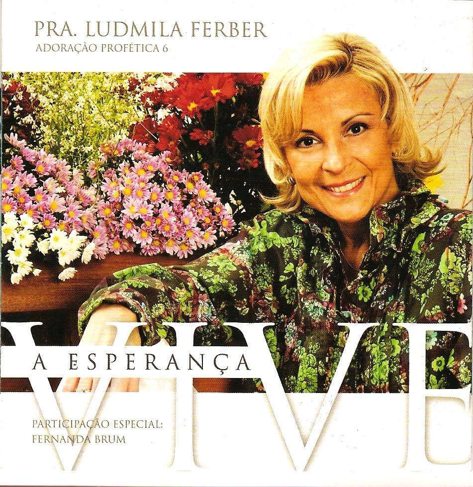 Ludmila Ferber – A Esperança Vive