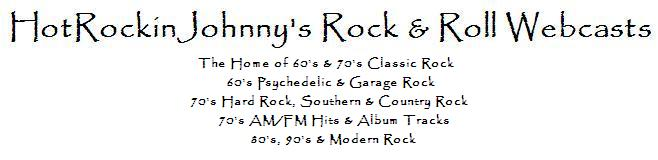 HotRockinJohnny's Rock & Roll Webcasts