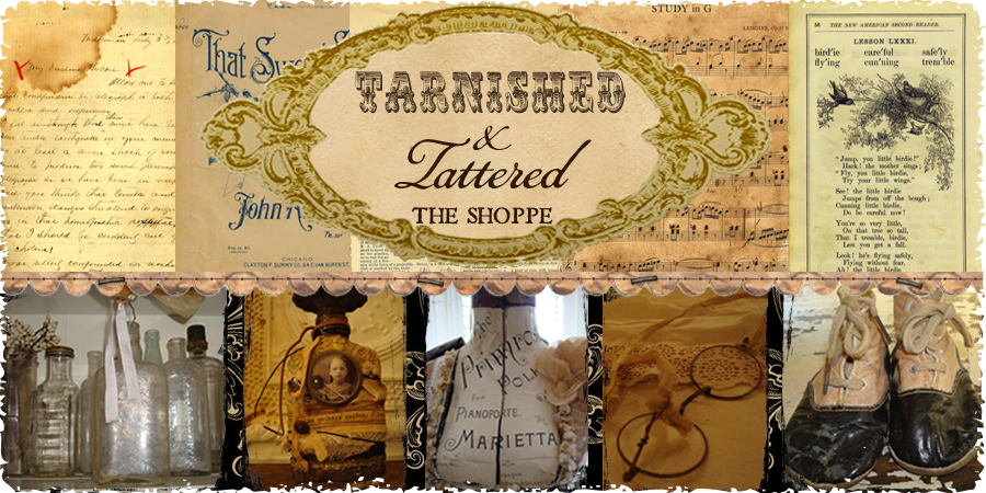 Tarnished & Tattered ~ The Shoppe