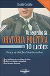 """""""Os Segredos da Oratória Política em 10 Lições"""""""
