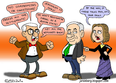 no compromises or concessions jerusalem is ours freeze all the settlements we wont recognize israel as a jewish state let all the refugees back by the way if these talks fail its your fault mahmoud abbas abu mazen binyamin bibi netanyahu tzipi livni