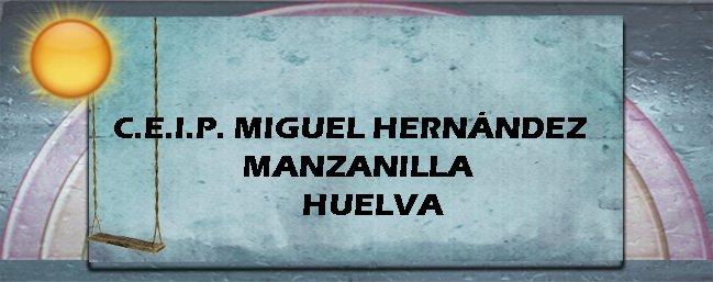 C.E.I.P. Miguel Hernández            Manzanilla  -  Huelva