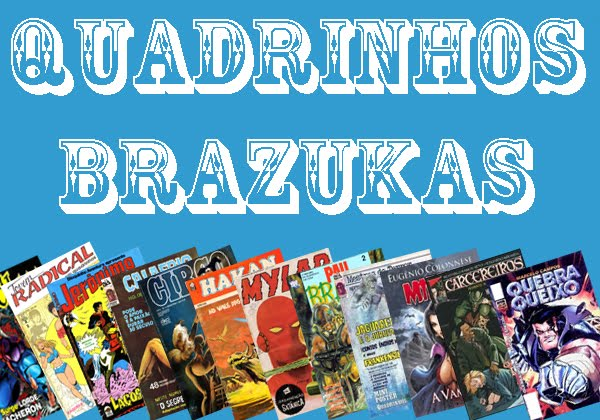 QUADRINHOS BRAZUKAS