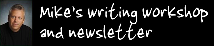 Mike&#39;s Writing Workshop &amp; Newsletter