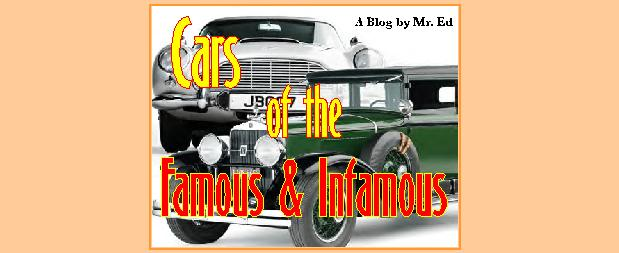 Cars of the Famous & Infamous