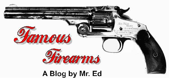 Famous Firearms ~ Guns