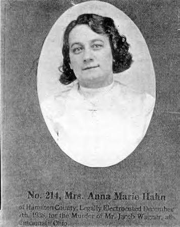 anna marie hahn Overview anna marie hahn, nicknamed the blonde borgia, preyed on elderly victims in cincinnati and became the nation's first female serial killer to be executed in the electric chair by the state of ohio.