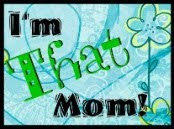 I'm THAT Mom