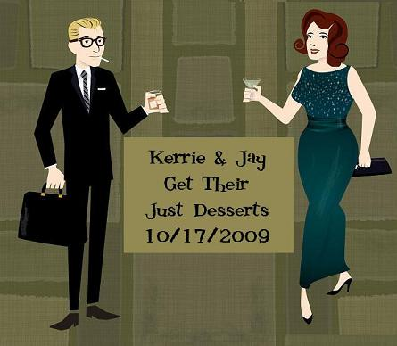 Kerrie and Jay Get Their Just Desserts