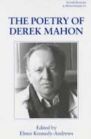 poetry of derek mahon Derek mahon was born in belfast in 1941 and studied french literature at trinity college dublin and at the sorbonne he lived for many years in london, working.