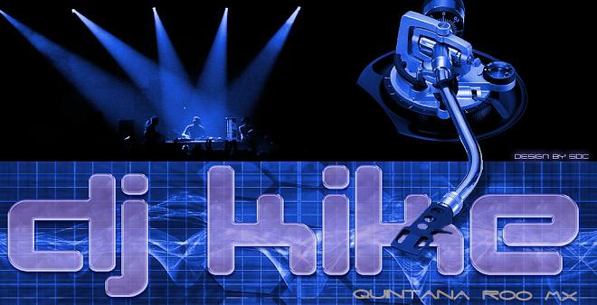 Dj Kike Mix