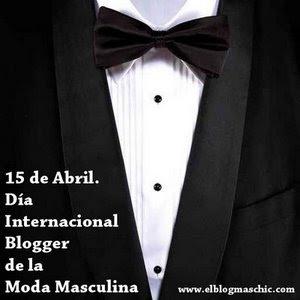 Dia Internacional Blogger de la moda masculina - El Blog Más chic