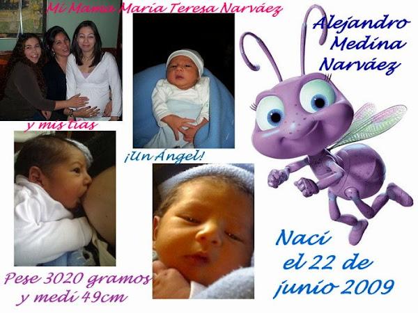 Hola, les Quiero Presentar a Alejandro Medina Narváez, Nació un Martes 22 de Junio del 2009