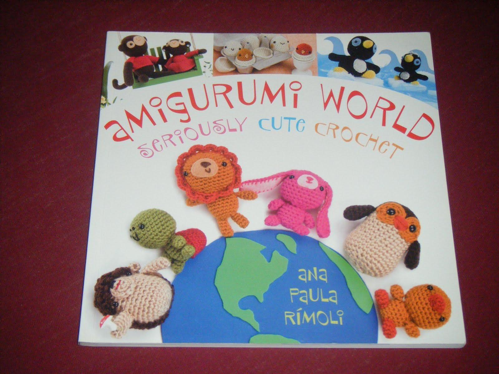 Amigurumi World Seriously Cute Crochet : The glorious books!: Amigurumi world - seriously cute crochet