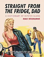 Straight From the Fridge, Dad - Max Décharné