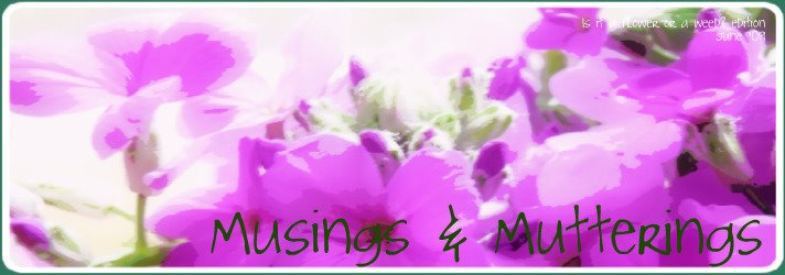 Musings &amp; Mutterings
