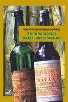 Livro: O Mito da Cachaça Havana