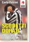 SCUDETTI DOPATI - La Juventus 1994-98: Flebo e Trofei