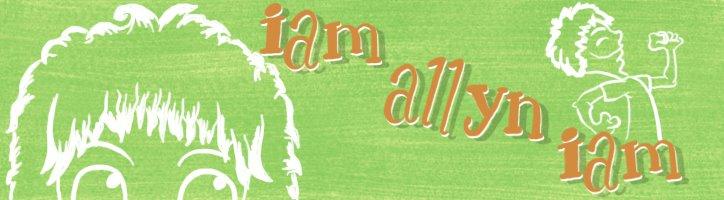 I am Allyn I am