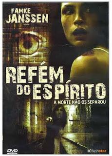 Baixar Filme Refém do Espírito (Dual Audio) Gratis terror suspense r famke janssen 2008