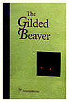 1999 First Edition - &#39; The Gilded Beaver by Anonymous&#39; -