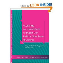 Accessing the Curriculum for Pupils with Autistic Spectrum Disorders: Using the TEACCH Programme to
