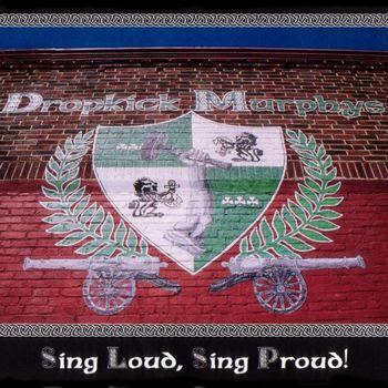 Dropkick Murphys - Sing Loud, Sing Proud [2001]