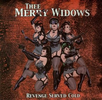 Thee Merry Widows - Revenge Served Cold [2006]