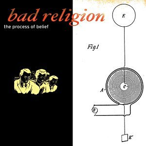 Bad Religion - The Process Of Belief [2002]