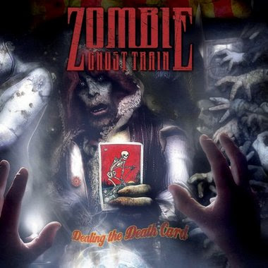 Zombie Ghost Train - Dealing The Death Card [2007]